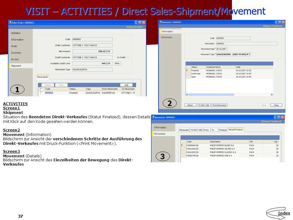 37 VISIT – ACTIVITIES / Direct Sales-Shipment/Movement ACTIVITIES Screen1 Shipment Situation des Beendeten Direkt-Verkaufes (Statut Finalized), dessen