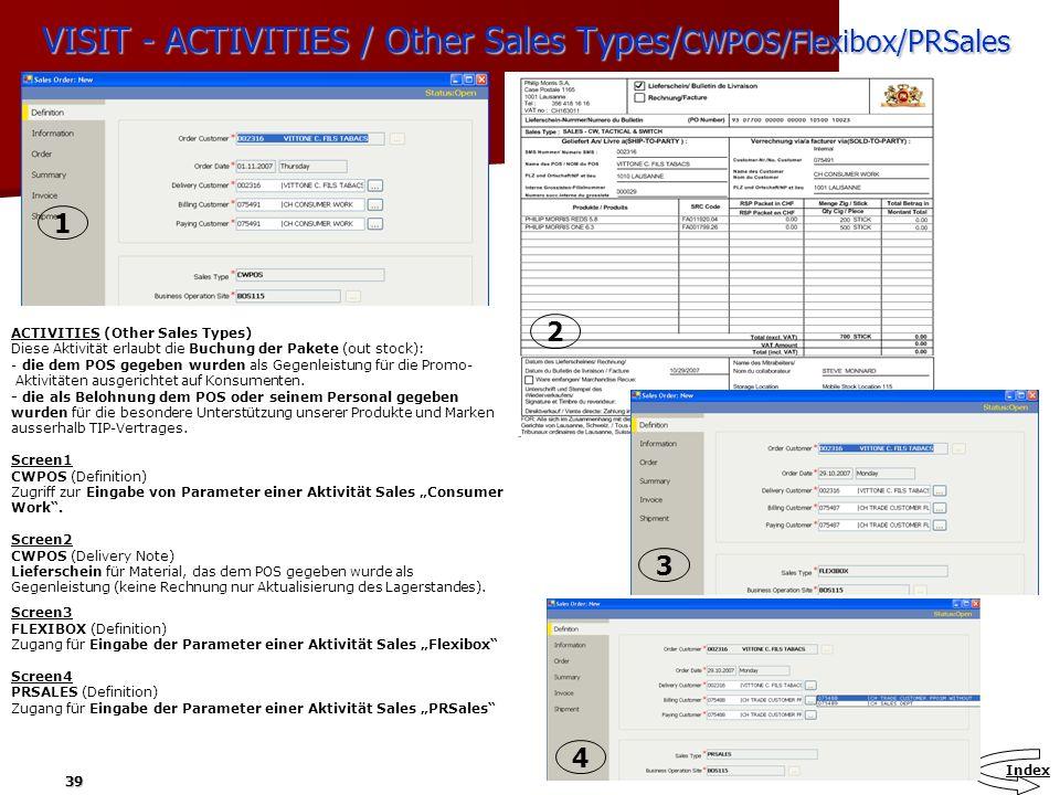 39 VISIT - ACTIVITIES / Other Sales Types/ CWPOS/Flexibox/PRSales ACTIVITIES (Other Sales Types) Diese Aktivität erlaubt die Buchung der Pakete (out s