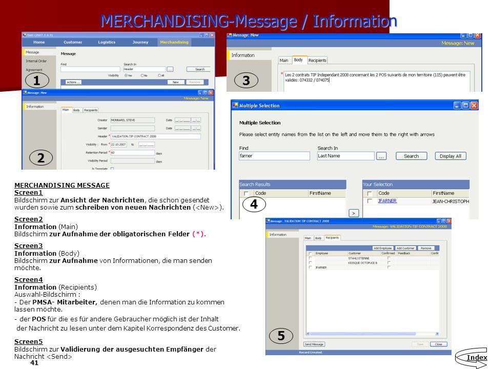 41 MERCHANDISING-Message / Information MERCHANDISING-Message / Information MERCHANDISING MESSAGE Screen1 Bildschirm zur Ansicht der Nachrichten, die s