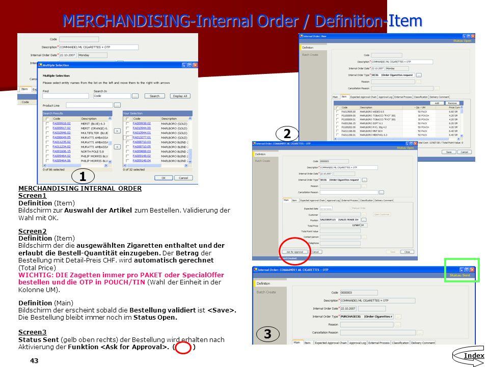 43 MERCHANDISING-Internal Order / Definition-Item MERCHANDISING-Internal Order / Definition-Item MERCHANDISING INTERNAL ORDER Screen1 Definition (Item