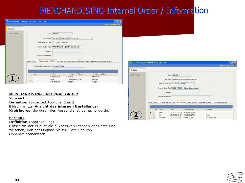 44 MERCHANDISING-Internal Order / Information MERCHANDISING-Internal Order / Information MERCHANDISING INTERNAL ORDER Screen1 Definition (Expected App