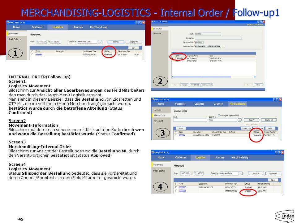 45 MERCHANDISING-LOGISTICS - Internal Order / Follow-up1 MERCHANDISING-LOGISTICS - Internal Order / Follow-up1 INTERNAL ORDER(Follow-up) Screen1 Logis