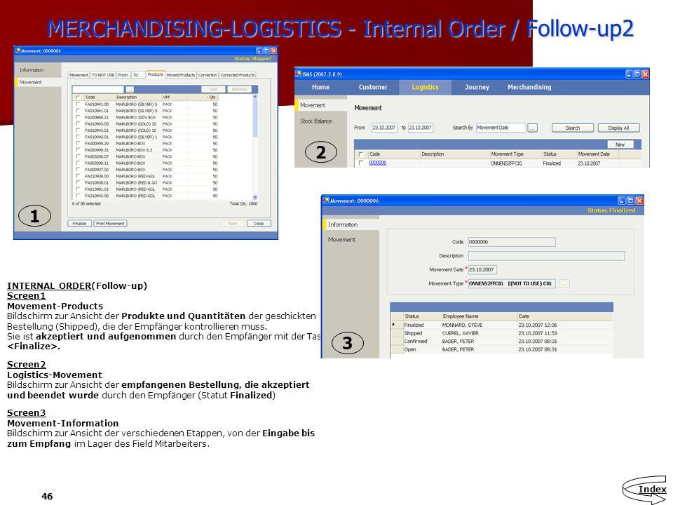 46 MERCHANDISING-LOGISTICS - Internal Order / Follow-up2 MERCHANDISING-LOGISTICS - Internal Order / Follow-up2 INTERNAL ORDER(Follow-up) Screen1 Movem