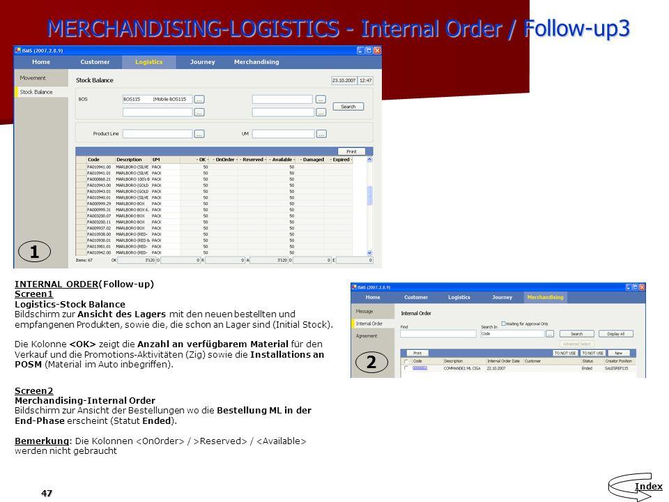 47 MERCHANDISING-LOGISTICS - Internal Order / Follow-up3 MERCHANDISING-LOGISTICS - Internal Order / Follow-up3 INTERNAL ORDER(Follow-up) Screen1 Logis