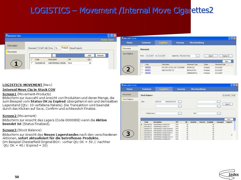 50 LOGISTICS – Movement /Internal Move Cigarettes2 LOGISTICS – Movement /Internal Move Cigarettes2 LOGISTICS-MOVEMENT (New) Internal Move Cig in Stock
