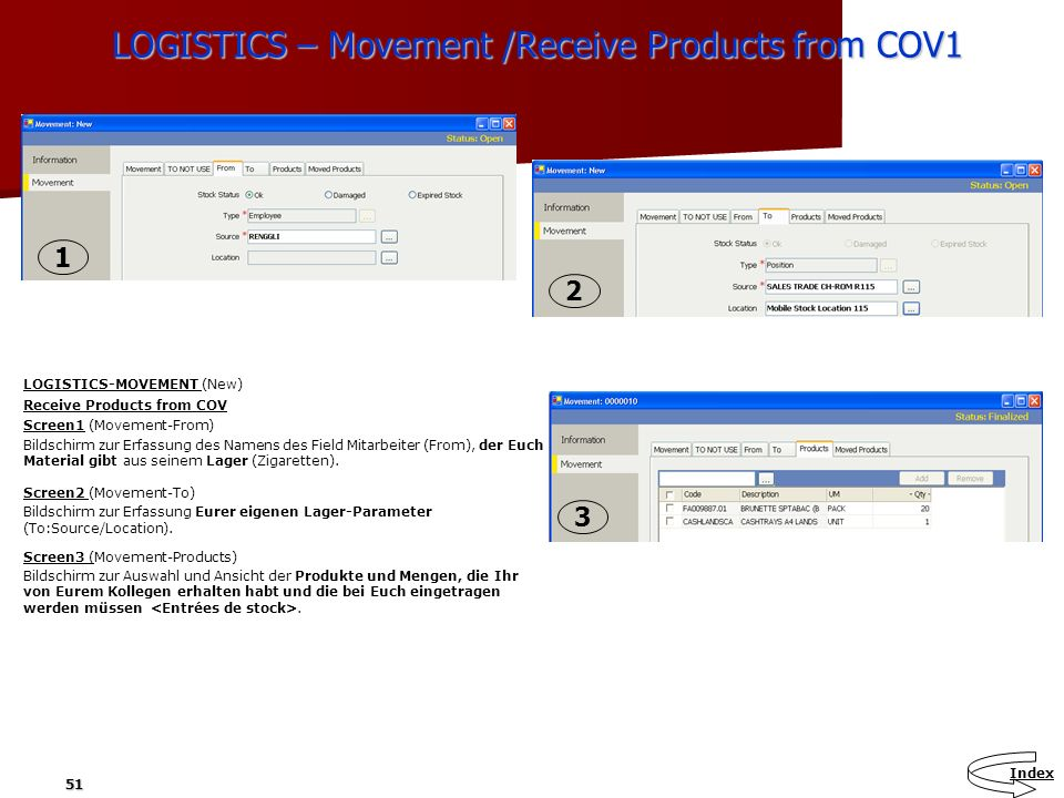 51 LOGISTICS – Movement /Receive Products from COV1 LOGISTICS – Movement /Receive Products from COV1 LOGISTICS-MOVEMENT (New) Receive Products from CO