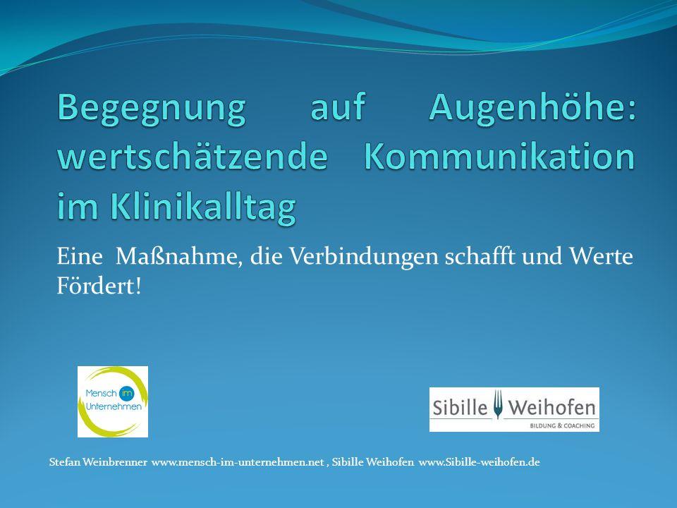 Eine Maßnahme, die Verbindungen schafft und Werte Fördert! Stefan Weinbrenner www.mensch-im-unternehmen.net, Sibille Weihofen www.Sibille-weihofen.de