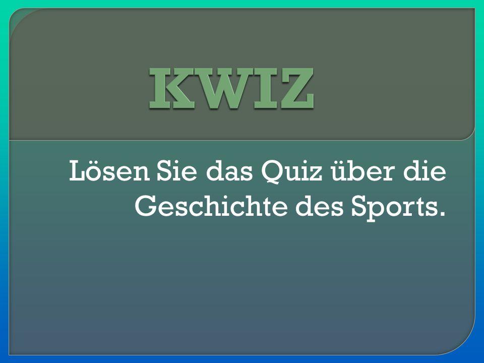 Lösen Sie das Quiz über die Geschichte des Sports.