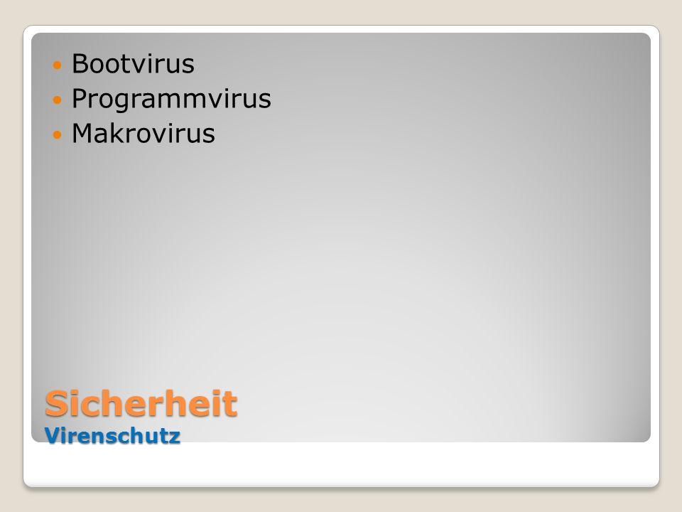 Sicherheit Virenschutz Bootvirus Programmvirus Makrovirus
