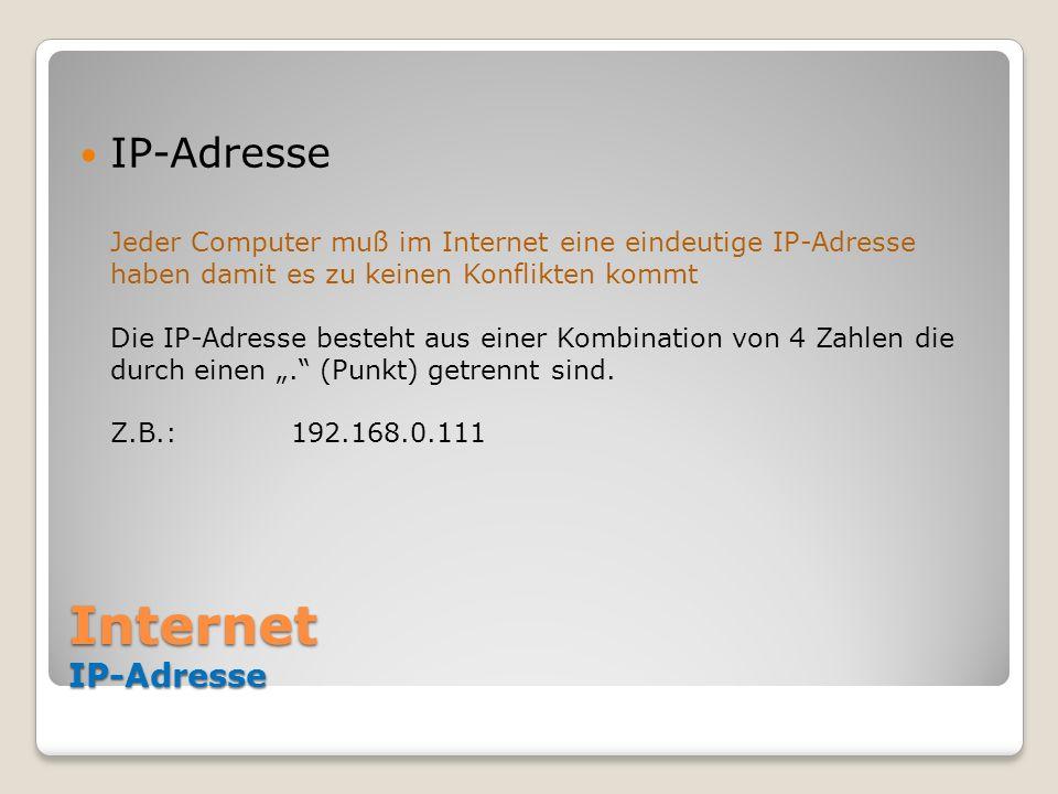 Internet IP-Adresse IP-Adresse Jeder Computer muß im Internet eine eindeutige IP-Adresse haben damit es zu keinen Konflikten kommt Die IP-Adresse best