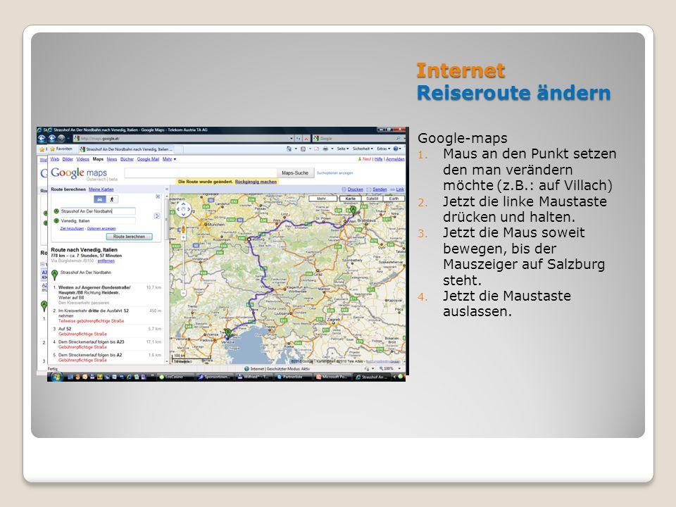 Internet Reiseroute ändern Google-maps 1. Maus an den Punkt setzen den man verändern möchte (z.B.: auf Villach) 2. Jetzt die linke Maustaste drücken u