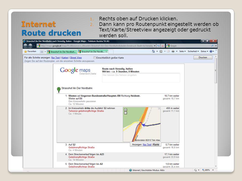 Internet Route drucken 1. Rechts oben auf Drucken klicken. 2. Dann kann pro Routenpunkt eingestellt werden ob Text/Karte/Streetview angezeigt oder ged