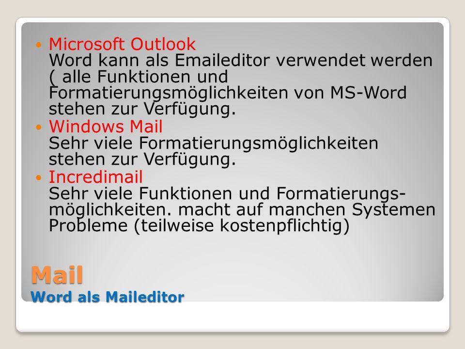 Mail Word als Maileditor Microsoft Outlook Word kann als Emaileditor verwendet werden ( alle Funktionen und Formatierungsmöglichkeiten von MS-Word ste