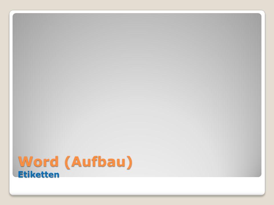 Word (Aufbau) Etiketten