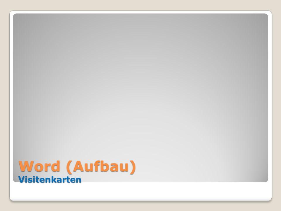 Word (Aufbau) Visitenkarten