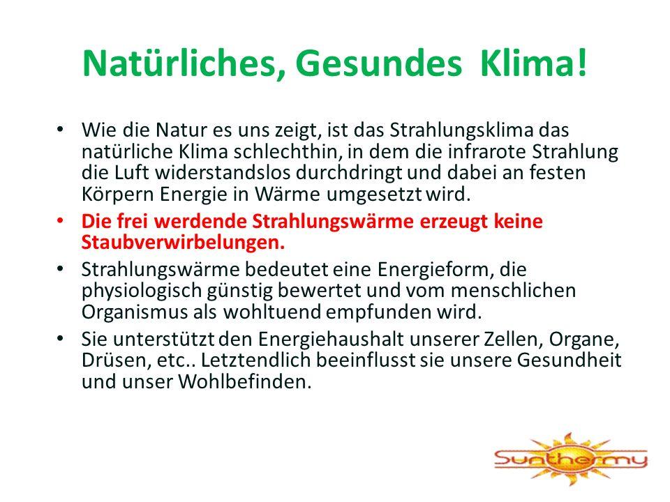 Natürliches, Gesundes Klima! Wie die Natur es uns zeigt, ist das Strahlungsklima das natürliche Klima schlechthin, in dem die infrarote Strahlung die