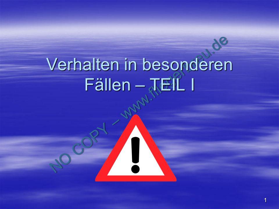 NO COPY – www.fliegerbreu.de 1 Verhalten in besonderen Fällen – TEIL I