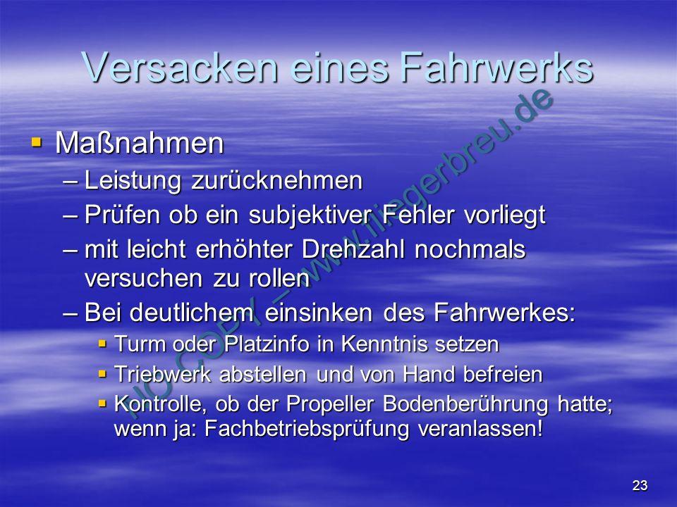 NO COPY – www.fliegerbreu.de 23 Versacken eines Fahrwerks Maßnahmen Maßnahmen –Leistung zurücknehmen –Prüfen ob ein subjektiver Fehler vorliegt –mit l