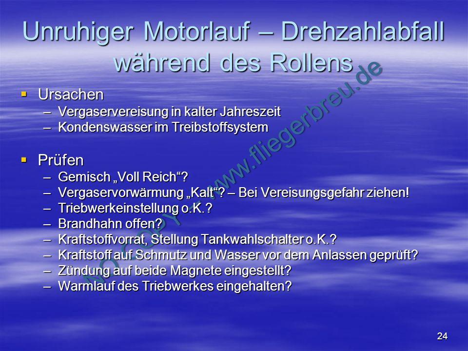 NO COPY – www.fliegerbreu.de 24 Unruhiger Motorlauf – Drehzahlabfall während des Rollens Ursachen Ursachen –Vergaservereisung in kalter Jahreszeit –Ko