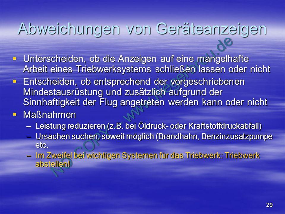 NO COPY – www.fliegerbreu.de 29 Abweichungen von Geräteanzeigen Unterscheiden, ob die Anzeigen auf eine mangelhafte Arbeit eines Triebwerksystems schl