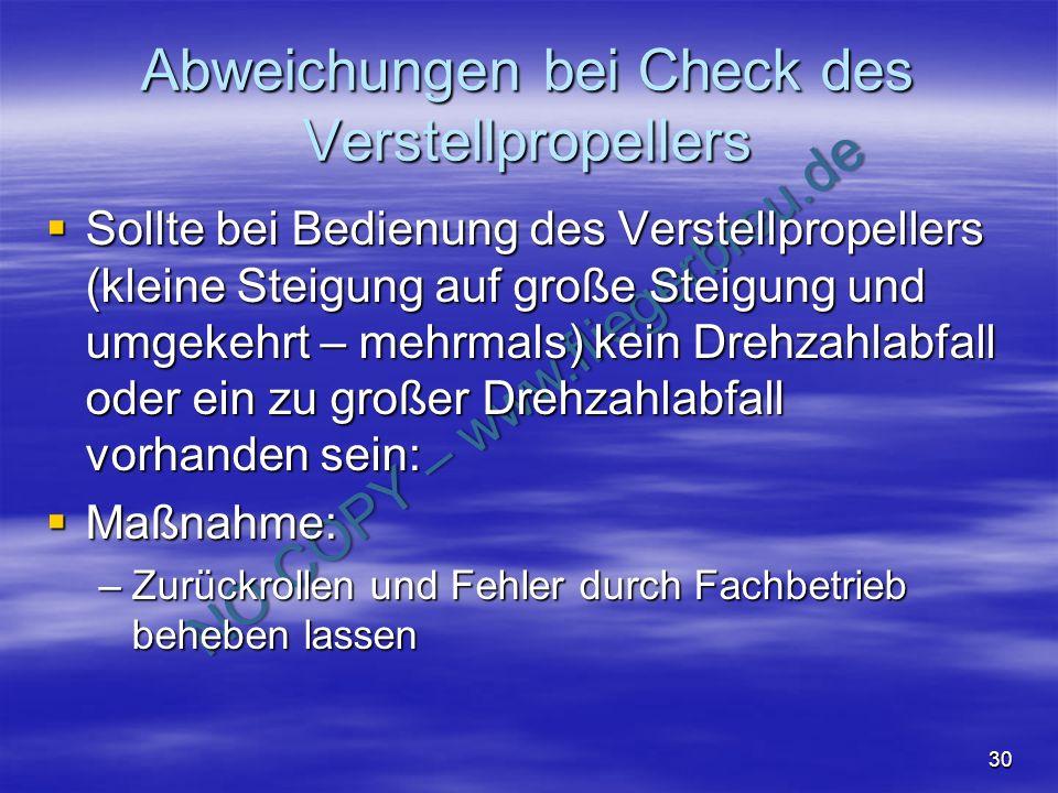 NO COPY – www.fliegerbreu.de 30 Abweichungen bei Check des Verstellpropellers Sollte bei Bedienung des Verstellpropellers (kleine Steigung auf große S