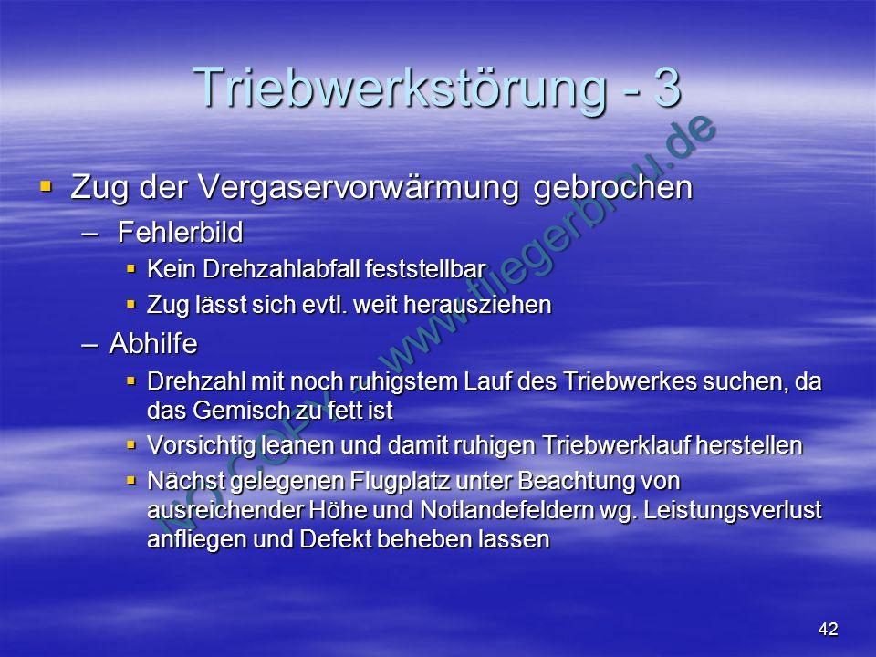 NO COPY – www.fliegerbreu.de 42 Triebwerkstörung - 3 Zug der Vergaservorwärmung gebrochen Zug der Vergaservorwärmung gebrochen – Fehlerbild Kein Drehz