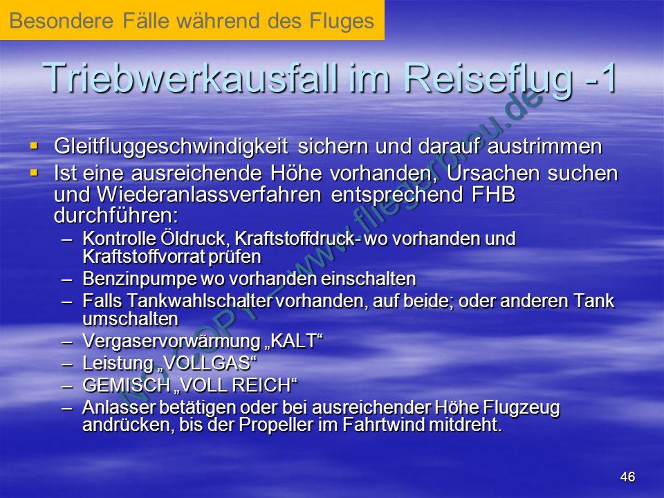 NO COPY – www.fliegerbreu.de 46 Triebwerkausfall im Reiseflug -1 Gleitfluggeschwindigkeit sichern und darauf austrimmen Gleitfluggeschwindigkeit siche