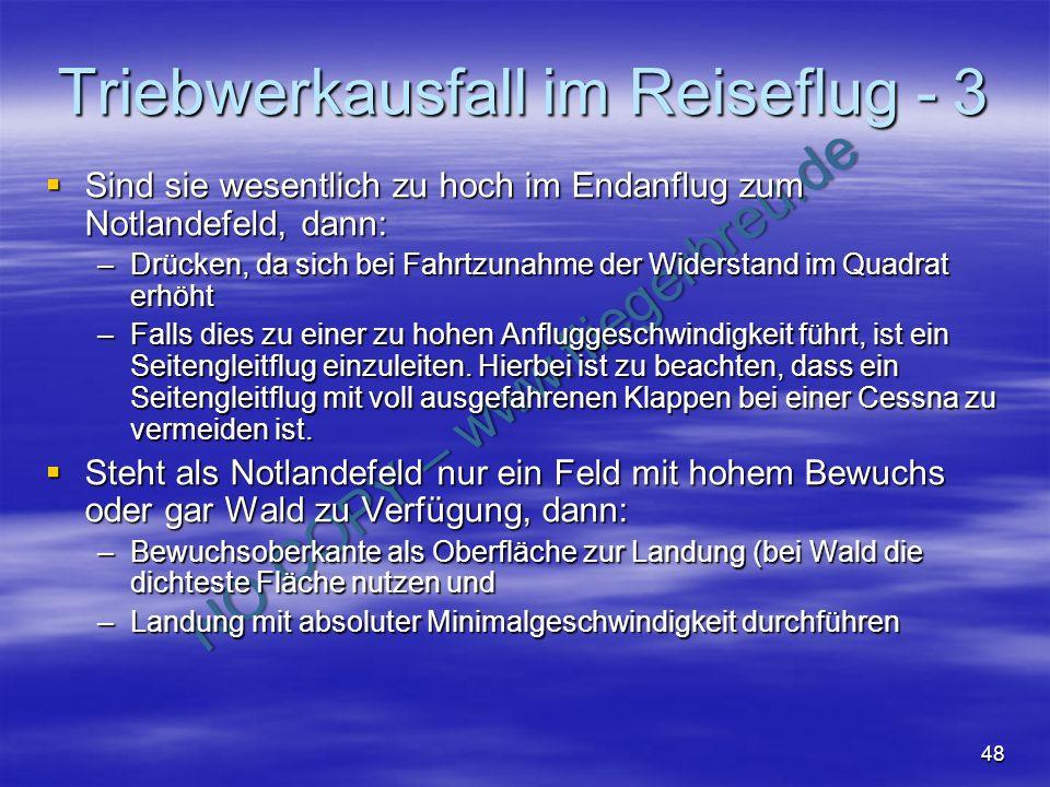 NO COPY – www.fliegerbreu.de 48 Triebwerkausfall im Reiseflug - 3 Sind sie wesentlich zu hoch im Endanflug zum Notlandefeld, dann: Sind sie wesentlich