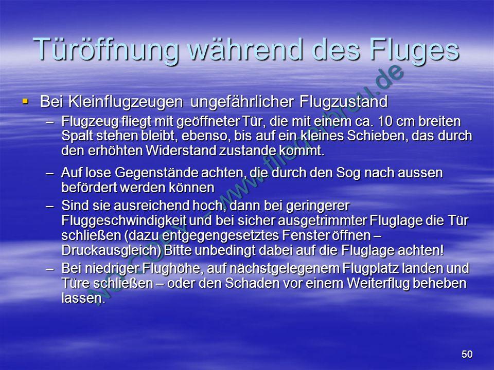 NO COPY – www.fliegerbreu.de 50 Türöffnung während des Fluges Bei Kleinflugzeugen ungefährlicher Flugzustand Bei Kleinflugzeugen ungefährlicher Flugzu