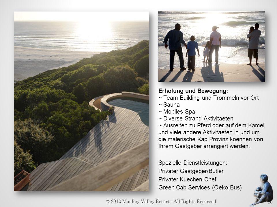 Erholung und Bewegung: ~ Team Building und Trommeln vor Ort ~ Sauna ~ Mobiles Spa ~ Diverse Strand-Aktivitaeten ~ Ausreiten zu Pferd oder auf dem Kame