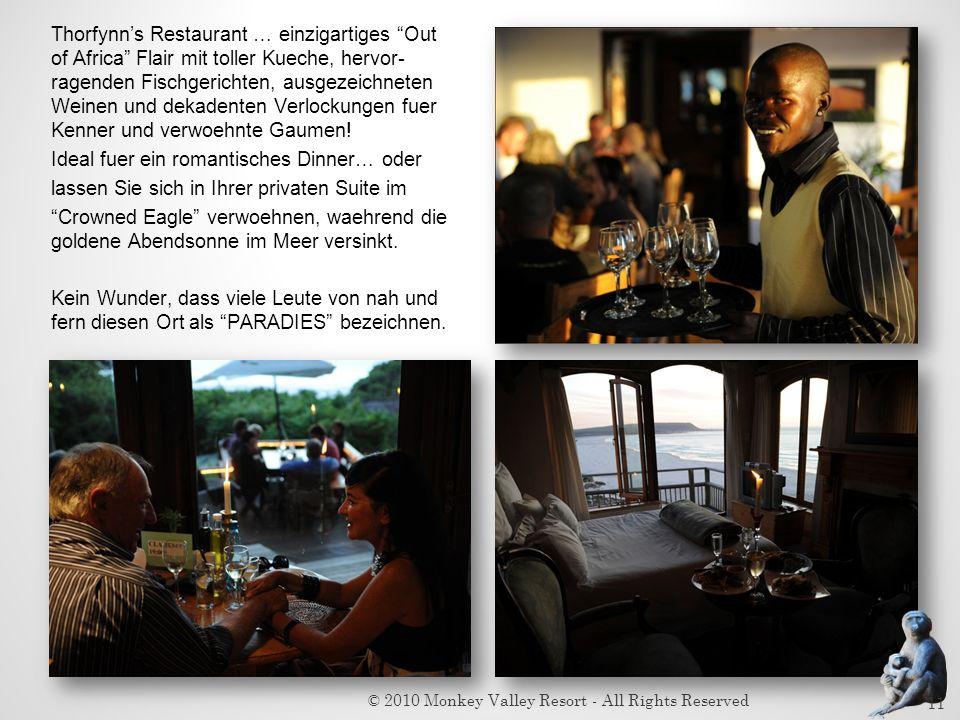 Thorfynns Restaurant … einzigartiges Out of Africa Flair mit toller Kueche, hervor- ragenden Fischgerichten, ausgezeichneten Weinen und dekadenten Ver