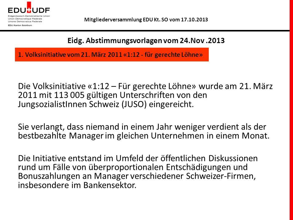 Die Volksinitiative «1:12 – Für gerechte Löhne» wurde am 21. März 2011 mit 113 005 gültigen Unterschriften von den JungsozialistInnen Schweiz (JUSO) e