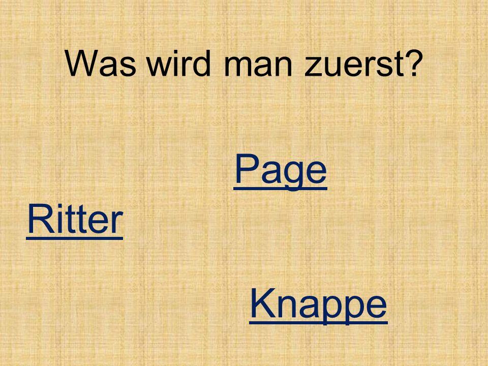 Was wird man zuerst? Page Ritter Knappe