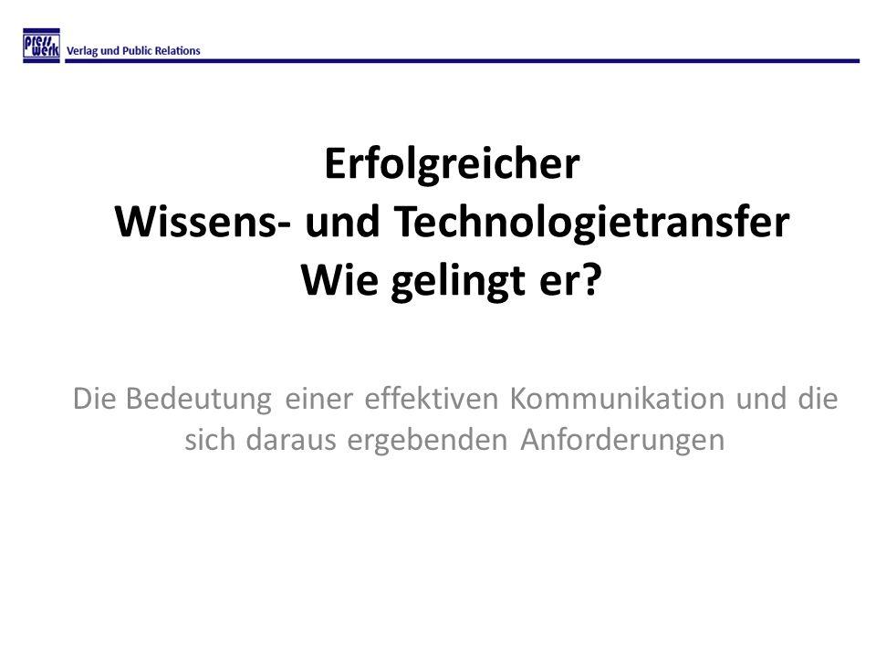 Erfolgreicher Wissens- und Technologietransfer Wie gelingt er? Die Bedeutung einer effektiven Kommunikation und die sich daraus ergebenden Anforderung
