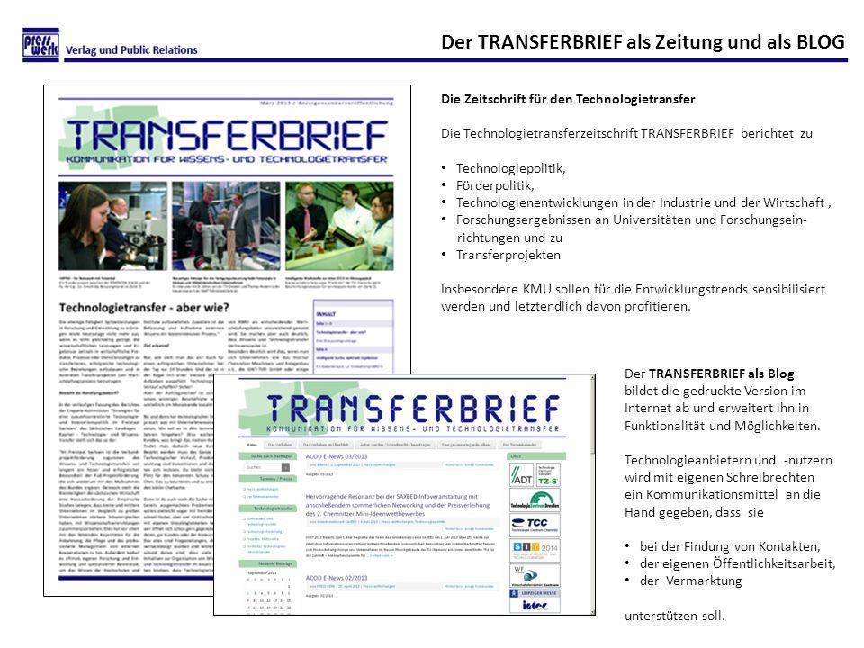 Der TRANSFERBRIEF als Zeitung und als BLOG Die Zeitschrift für den Technologietransfer Die Technologietransferzeitschrift TRANSFERBRIEF berichtet zu T