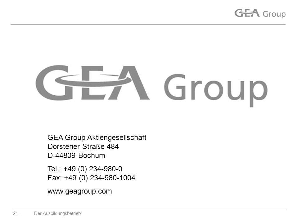 -Der Ausbildungsbetrieb21 GEA Group Aktiengesellschaft Dorstener Straße 484 D-44809 Bochum Tel.: +49 (0) 234-980-0 Fax: +49 (0) 234-980-1004 www.geagr