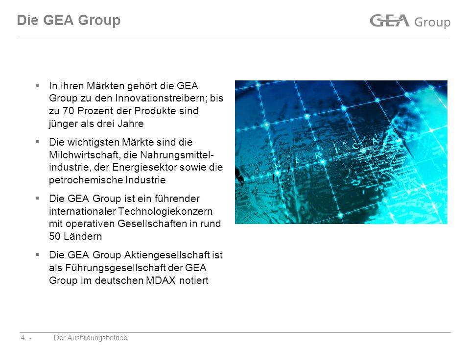 -Der Ausbildungsbetrieb4 Die GEA Group In ihren Märkten gehört die GEA Group zu den Innovationstreibern; bis zu 70 Prozent der Produkte sind jünger al