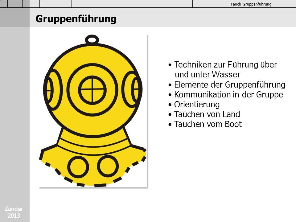 Zander 2013 Tauch-Gruppenführung Führungsstil Entscheidungen unter Wasser werden vom GF getroffen.