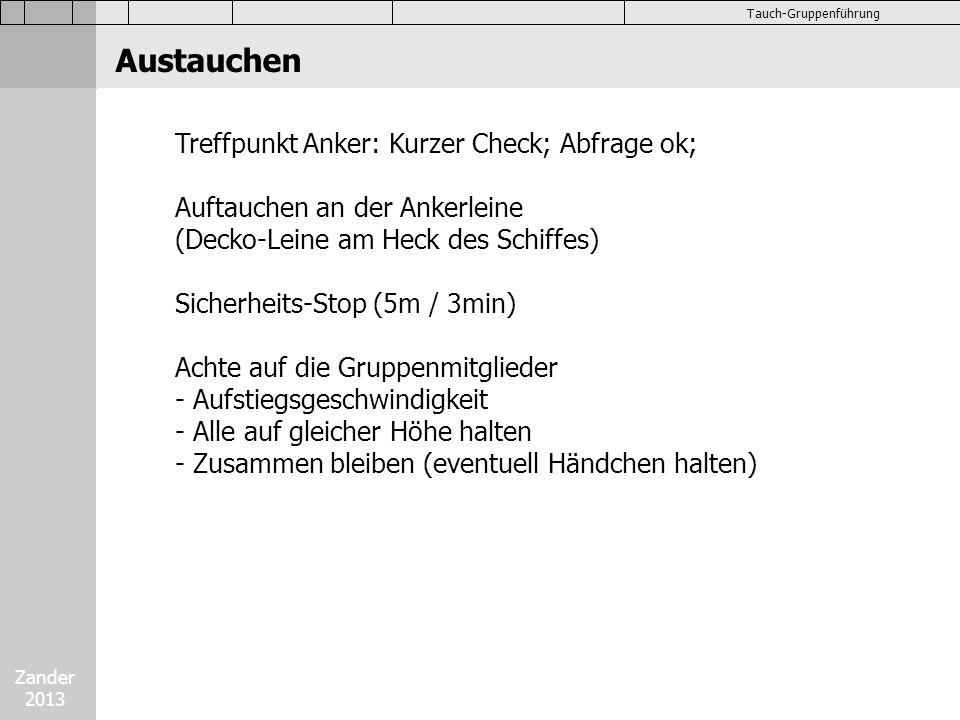 Zander 2013 Tauch-Gruppenführung Austauchen Treffpunkt Anker: Kurzer Check; Abfrage ok; Auftauchen an der Ankerleine (Decko-Leine am Heck des Schiffes