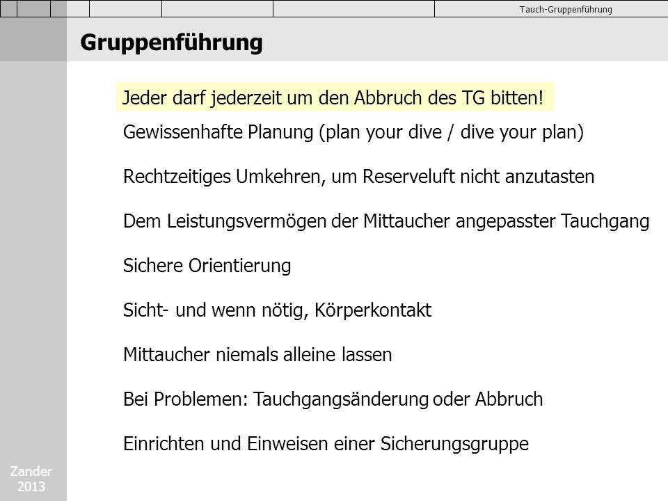 Zander 2013 Tauch-Gruppenführung Grundregeln Niemand darf die Gruppe verlassen.