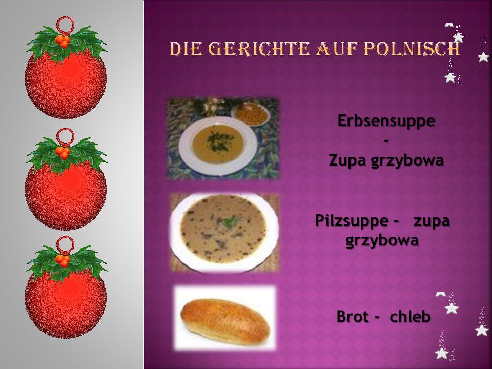 Erbsensuppe - Zupa grzybowa Pilzsuppe -zupa grzybowa Brot - chleb Brot - chleb