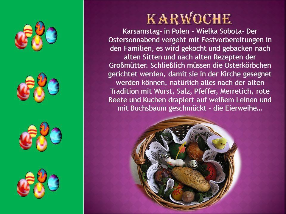 Karsamstag- in Polen - Wielka Sobota- Der Ostersonnabend vergeht mit Festvorbereitungen in den Familien, es wird gekocht und gebacken nach alten Sitte