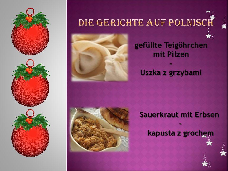 gefüllte Teigöhrchen mit Pilzen - Uszka z grzybami Sauerkraut mit Erbsen – kapusta z grochem kapusta z grochem