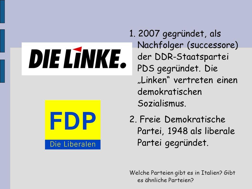 1.2007 gegründet, als Nachfolger (successore) der DDR-Staatspartei PDS gegründet.