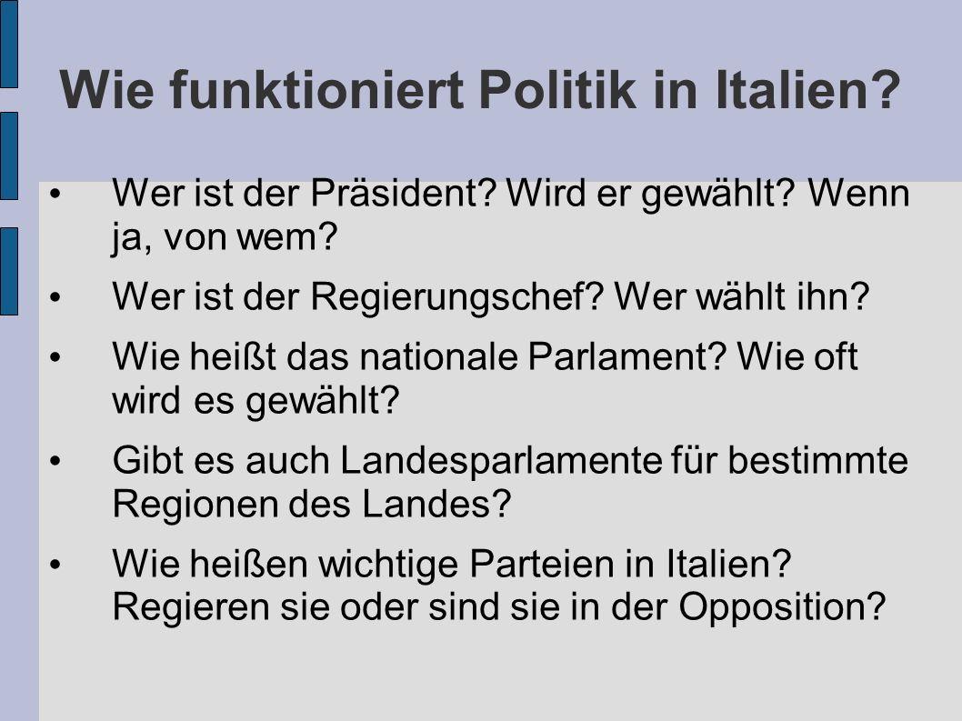 Wie funktioniert Politik in Italien.Wer ist der Präsident.