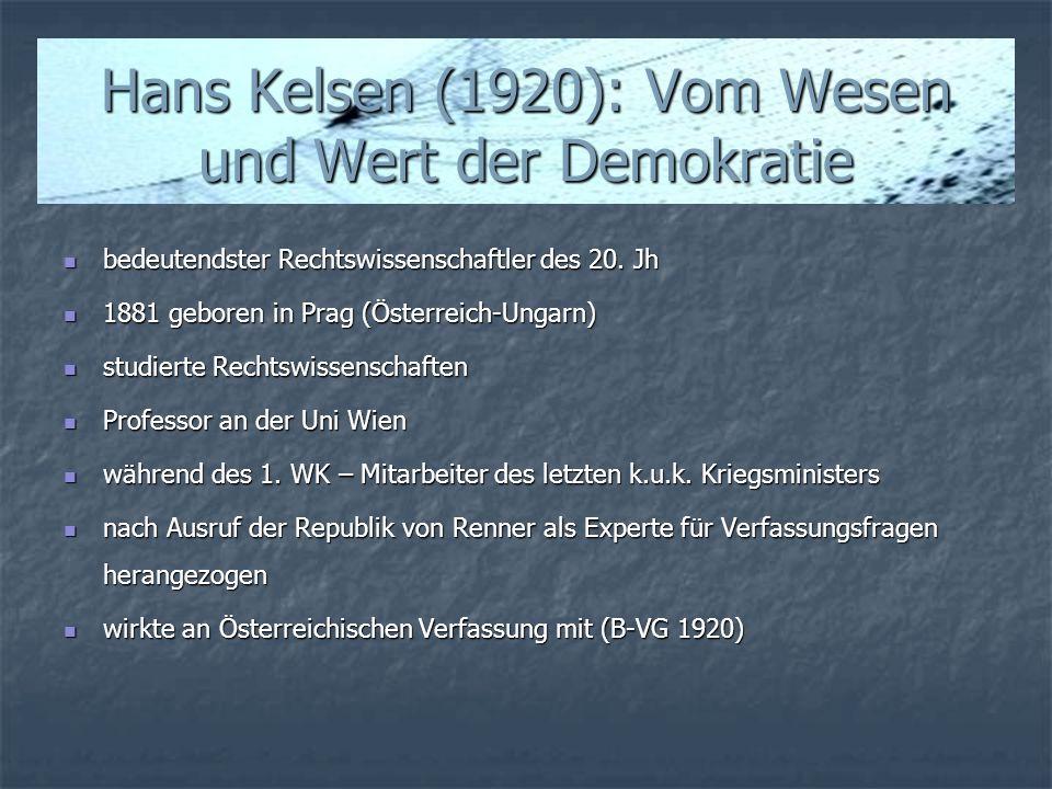 Hans Kelsen (1920): Vom Wesen und Wert der Demokratie bedeutendster Rechtswissenschaftler des 20. Jh bedeutendster Rechtswissenschaftler des 20. Jh 18