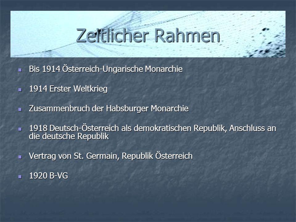 Zeitlicher Rahmen Bis 1914 Österreich-Ungarische Monarchie Bis 1914 Österreich-Ungarische Monarchie 1914 Erster Weltkrieg 1914 Erster Weltkrieg Zusamm