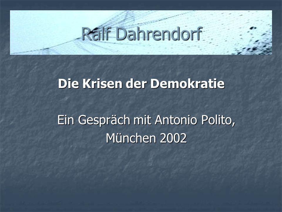 Ralf Dahrendorf Die Krisen der Demokratie Ein Gespräch mit Antonio Polito, München 2002