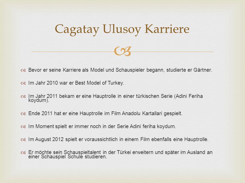 Bevor er seine Karriere als Model und Schauspieler begann, studierte er Gärtner. Im Jahr 2010 war er Best Model of Turkey. Im Jahr 2011 bekam er eine