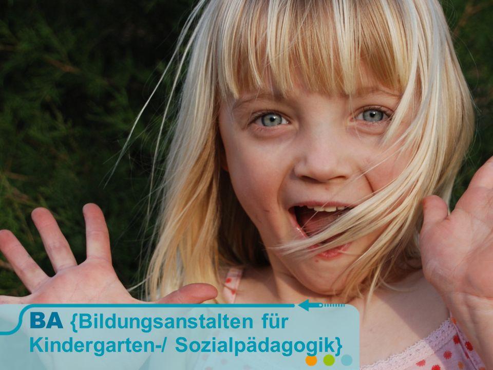 BA {Bildungsanstalten für Kindergarten-/ Sozialpädagogik}